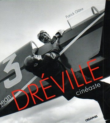 Jean Dréville, cinéaste par Patrick Glâtre