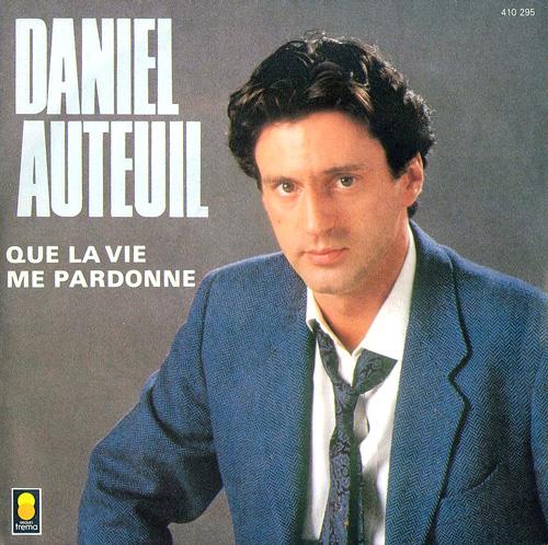Daniel Auteuil - Que la vie me pardonne