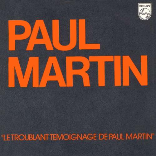 Jean-Pierre Castaldi (alias Paul Martin) - Le Troublant témoignage de Paul Martin