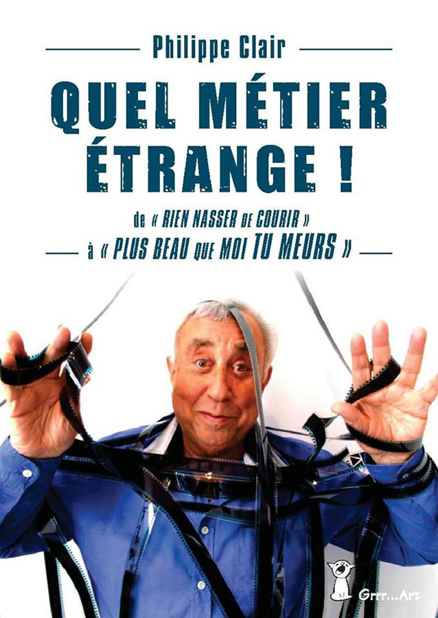 Philippe Clair - Quel Métier étrange (édition Grrr…Art)