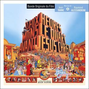 Deux heures moins le quart avant Jésus-Christ - musique de Jean Yanne et Raymond Alessandrini (Music Box Records)
