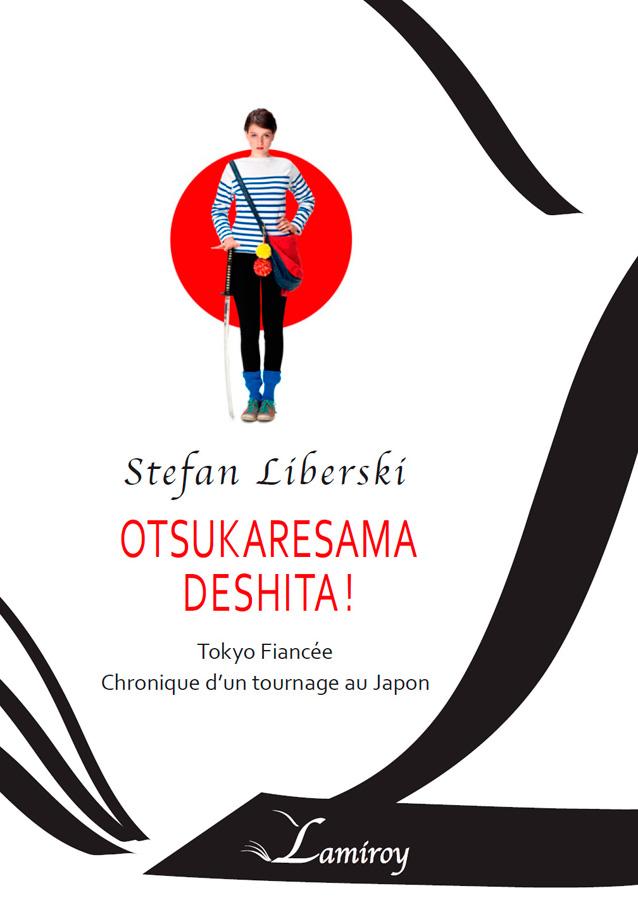 Otsukaresama deshita ! de Stefan Liberski