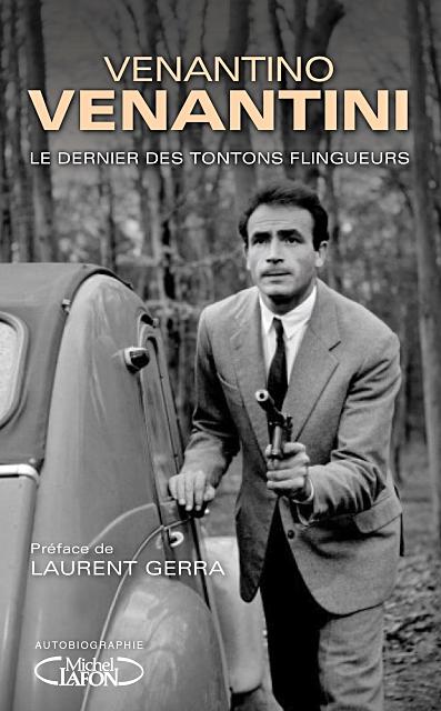 Le Dernier des Tontons flingueurs de Venantino Venantini (Michel Lafon)