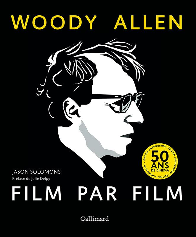 Woody Allen, film par film de Jason Solomons (Gallimard)