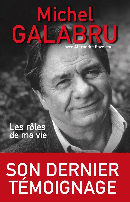 Les Rôles de ma vie (Michel Galabru, 2016)