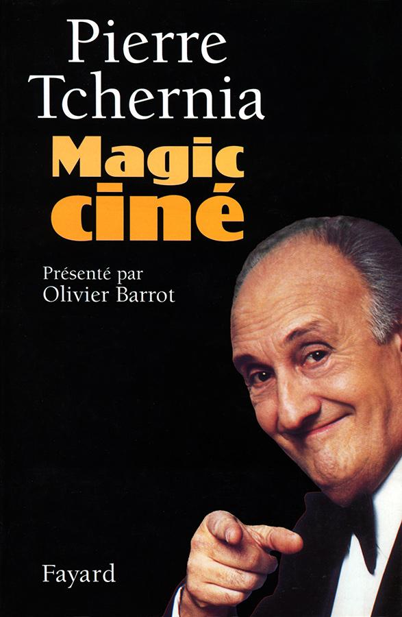 Magic ciné de Pierre Tchernia (Fayard, 2003)