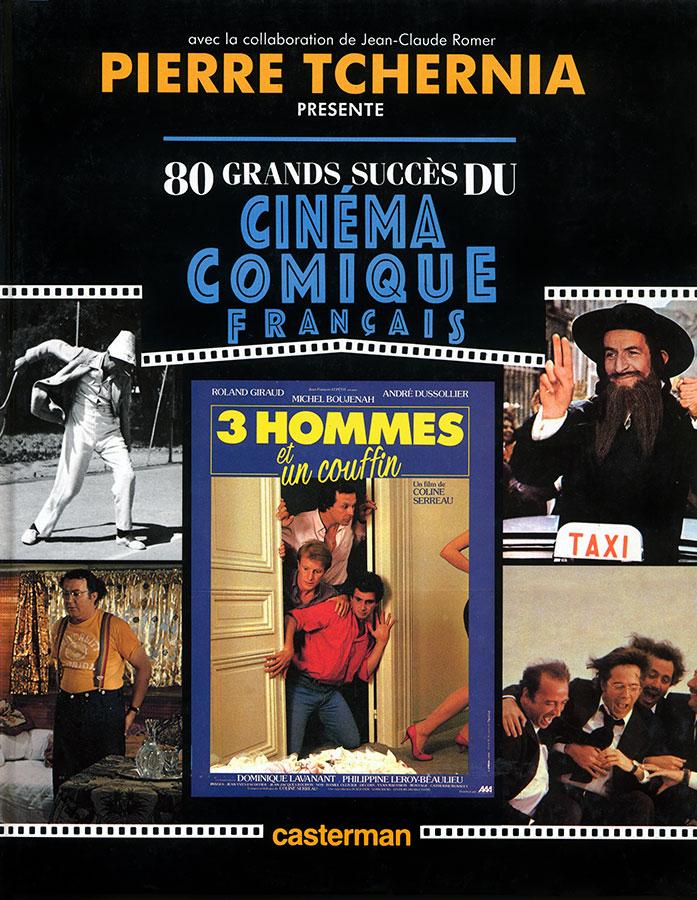 80 grands succès du cinéma comique français de Pierre Tchernia avec la collaboration de Jean-Claude Romer (Casterman, 1988)