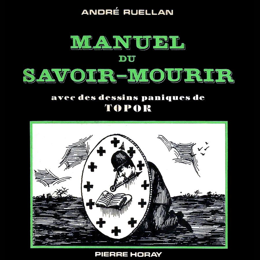 Manuel du savoir-mourir de André Ruellan, dessins de Roland Topor (Pierre Horay, 1963)