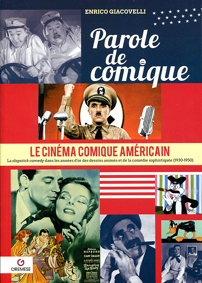 Le Cinéma comique américain (1930-1950) de Enrico Giacovelli (Gremese)
