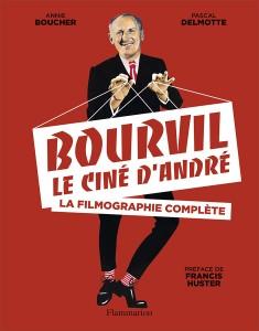 Bourvil, le ciné d'André de Annie Boucher et Pascal Delmotte (Flammarion)
