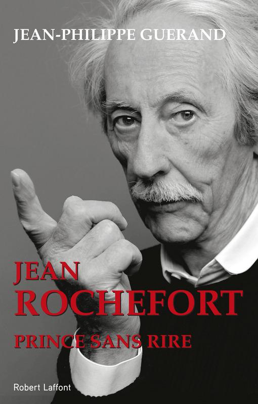 Jean Rochefort prince sans rire de Jean-Philippe Guérand (Robert Laffont)