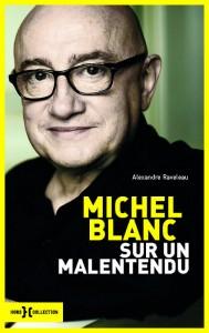 Michel Blanc, Sur un malentendu d'Alexandre Raveleau (Hors Collection)