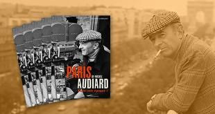 Gagnez Le Paris de Michel Audiard de Philippe Lombard (éditions Parigramme)