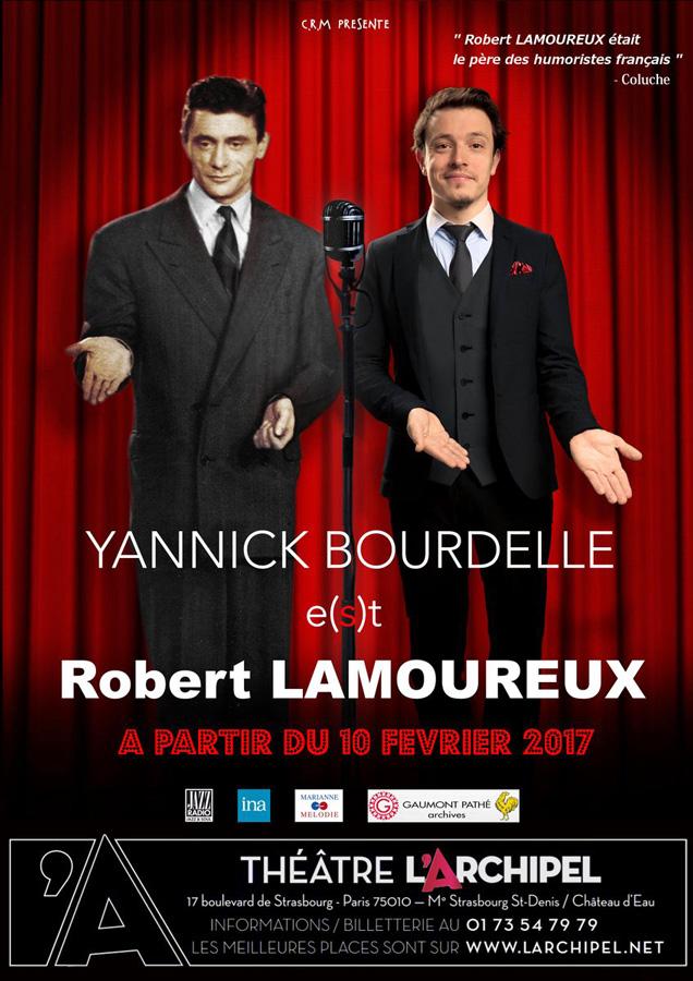 Yannick Bourdelle e(s)t Robert Lamoureux au Théâtre L'Archipel à partir du 10 février 2017