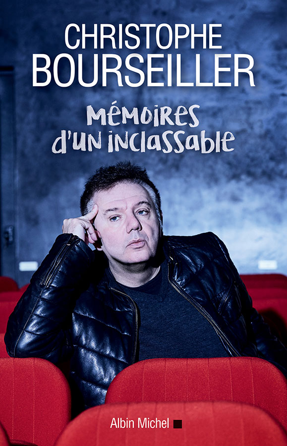 Mémoires d'un inclassable de Christophe Bourseiller (Albin Michel)