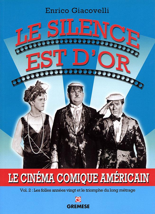 Le silence est d'or - Le Cinéma comique américain Vol.2 de Enrico Giacovelli (Gremese)