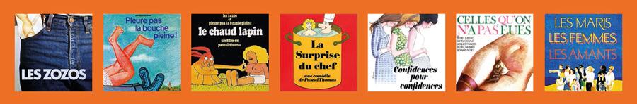 7 comédies de Pascal Thomas : Les Zozos / Pleure pas la bouche pleine ! / Le Chaud lapin / La Surprise du chef / Confidences pour confidences / Celles qu'on n'a pas eues / Les Maris, les femmes, les amants