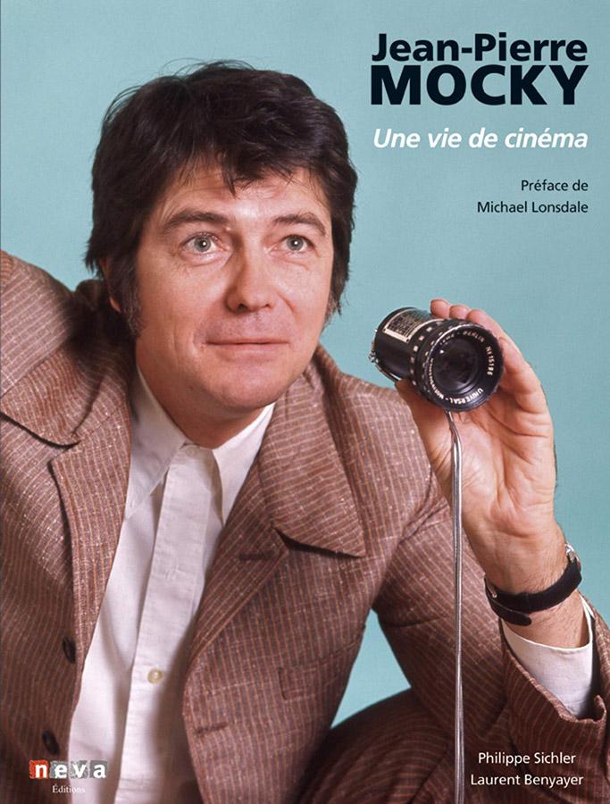 Jean-Pierre Mocky : Une vie de cinéma de Laurent Benyayer et Philippe Sichler (Neva éditions)