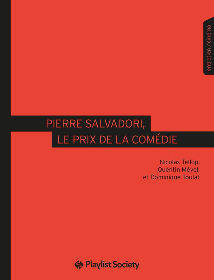 Pierre Salvadori, le prix de la comédie de Nicolas Tellop, Quentin Mével et Dominique Toulat (Playlist Society)