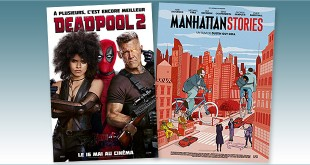sorties Comédie du 16 mai 2018 : Deadpool 2, Manhattan Stories