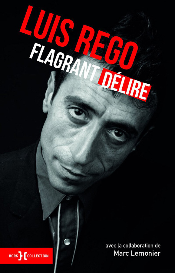 Flagrant délire de Luis Rego (Hors Collection)