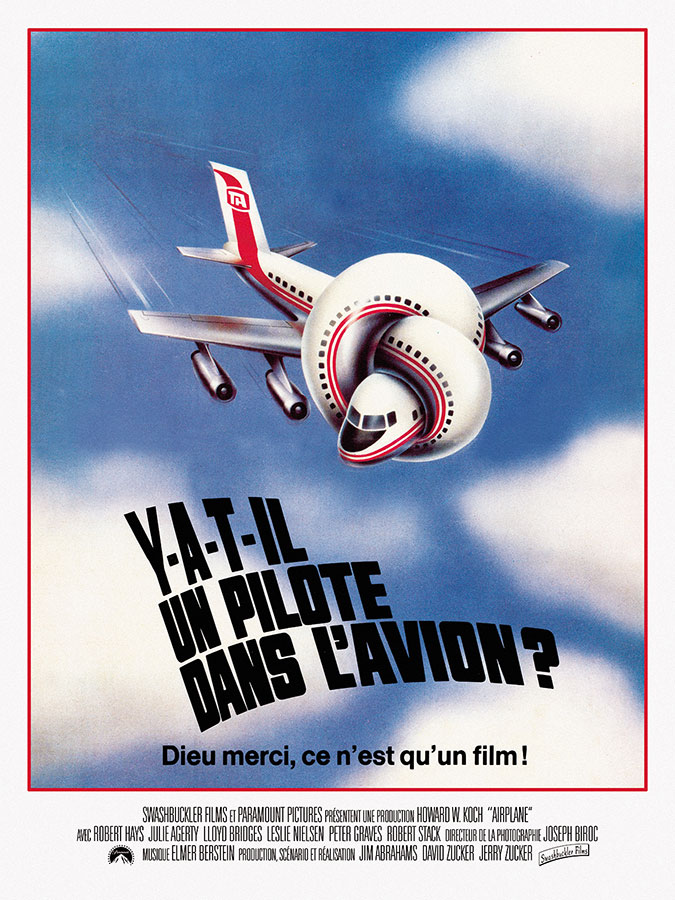 Y-a-t-il un pilote dans l'avion ? (Airplane!) de David Zucker, Jim Abrahams, Jerry Zucker (1980)