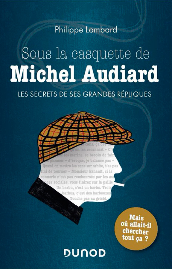 Sous la casquette de Michel Audiard de Philippe Lombard (Dunod)