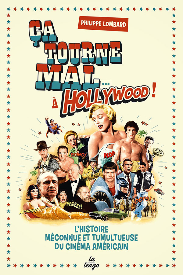 Ça tourne mal… à Hollywood ! de Philippe Lombard (La Tengo)