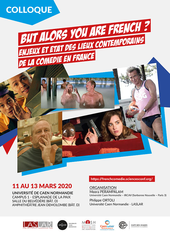 BUT ALORS YOU ARE FRENCH ? Enjeux et état des lieux contemporains de la comédie en France du 11 au 13 mars à l'Université de Caen Normandie
