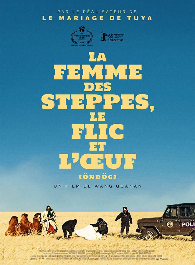 La Femme des steppes, le flic et l'œuf (Öndög) de Quanan Wang (2020)