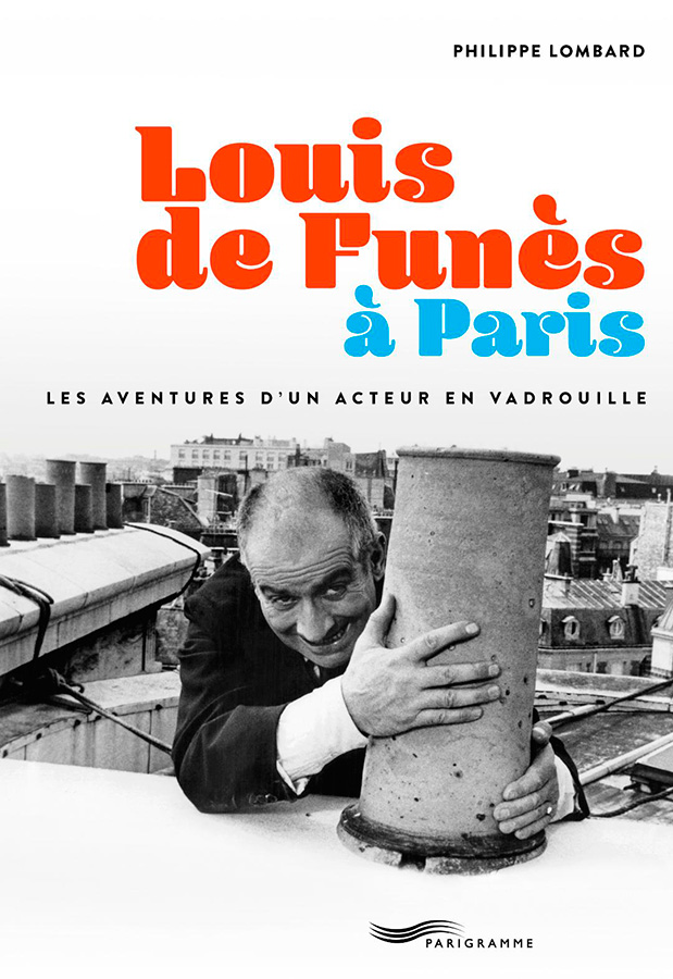 Louis de Funès à Paris de Philippe Lombard (Parigramme)