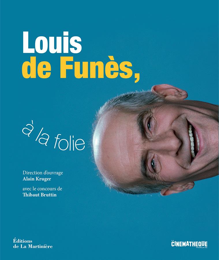 Louis de Funès, à la folie - sous la direction d'Alain Kruger (La Cinémathèque française/Éditions de La Martinière)