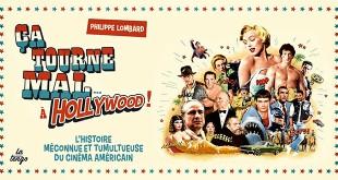 Ça tourne mal… à Hollywood ! L'histoire méconnue et tumultueuse du cinéma américain de Philippe Lombard (La Tengo)