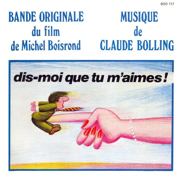Dis-moi que tu m'aimes (Michel Boisrond, 1974) - Musique de Claude Bolling