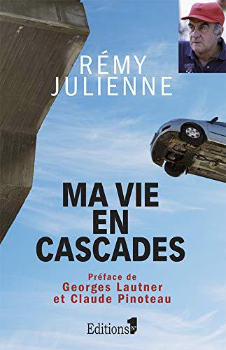 Rémy Julienne, Ma vie en cascades (Éditions n°1, 2009)