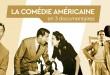 La Comédie américaine en 3 documentaires