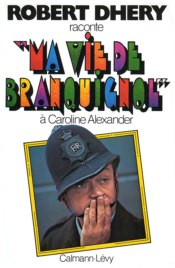 "Robert Dhéry raconte ""Ma vie de Branquignol"" à Caroline Alexander (Calmann-Lévy, 1978)"