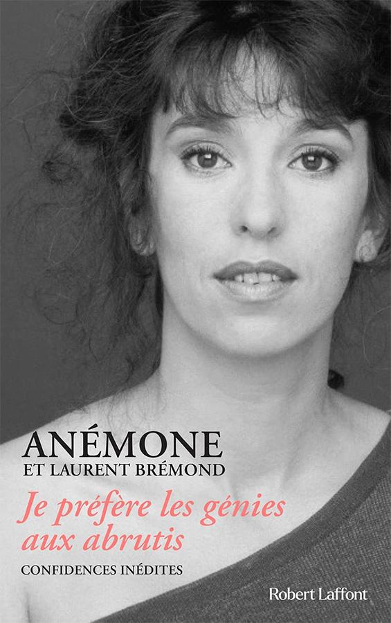 Je préfère les génies aux abrutis de Anémone et Laurent Brémond (RobertLaffont)
