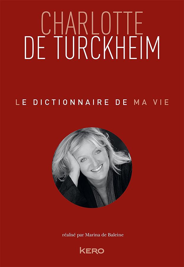 Le Dictionnaire de ma vie - Charlotte de Turckheim réalisé par Marina de Baleine (Kero)