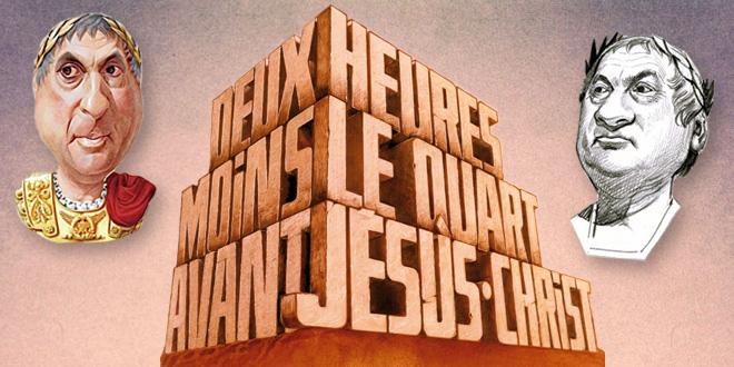 Création affiche : Deux heures moins le quart avant Jésus-Christ