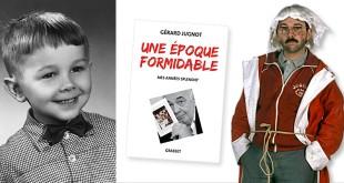 Gérard Jugnot : Une époque formidable - Mes années Splendid' (Grasset)