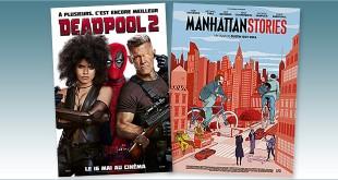 sorties Comédie du 16 mai 2018 : Deadpool 2, Manhattan Stories