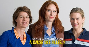 Bonus À cause des filles..? - © Photo : CineComedies - Sabrina Mariez